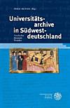 Universitätsarchive in Südwestdeutschland