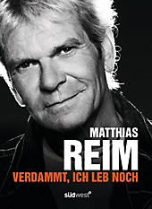 Verdammt, ich leb noch, Matthias Reim, Dieter Weidenfeld, Biografien