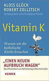 Vitamin K, Alois Glück, Robert Zollitsch, Religion & Theologie