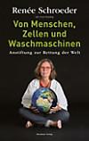 Von Menschen, Zellen und Waschmaschinen (eBook)