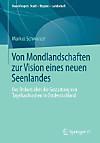 Von Mondlandschaften zur Vision eines neuen Seenlandes