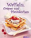 Waffeln, Crêpes und Pfannkuchen (eBook)