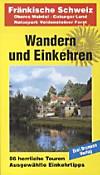 Wandern und Einkehren: Bd.23 Fränkische Schweiz, Oberes Maintal, Coburger Land, Naturpark Veldensteiner Land
