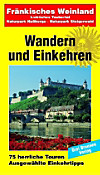 Wandern und Einkehren: Bd.46 Fränkisches Weinland