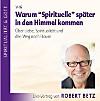 Warum 'Spirituelle' später in den Himmel kommen - Live-Vortrag, 1 Audio-CD
