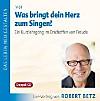 Was bringt dein Herz zum singen?, Audio-CD