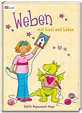 Weben mit Lissi und Lukas, Sybille Rogaczewski-Nogai, Handarbeiten