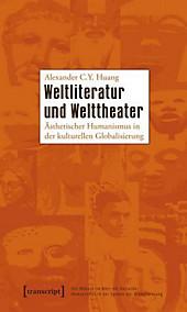 Weltliteratur und Welttheater, Alexander C. Y. Huang, Literaturwissenschaft