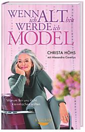 Wenn ich alt bin, werde ich Model, Christa Höhs, Alexandra Cavelius, Lebenshilfe