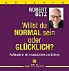 Willst Du normal sein oder glücklich?, 5 Audio-CDs