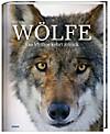 Wölfe - Ein Mythos kehrt zurück