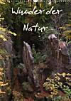Wunder der Natur (Wandkalender 2015 DIN A3 hoch)