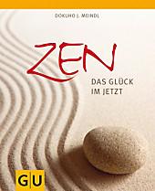 Zen - Das Glück im Jetzt, Dokuho J. Meindl